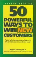 50 Powerful Ways to Win New Customers Fast, Simple, Inexpensive, Profitable and Proven Ideas...