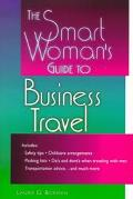 Smart Woman's Guide to Business Travel