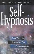 Self-Hypnosis Easy Ways to Hypnotize Your Problems Away