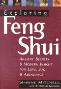 Exploring Feng Shui Ancient Secrets and Modern Insight for Love, Joy & Abundance