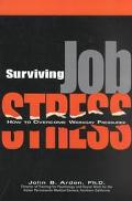 Surviving Job Stress How to Overcome Workday Pressures