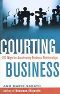 Courting Business 101 Ways For Accelerating Business Relationships