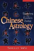Chinese Astrology Exploring the Eastern Zodiac