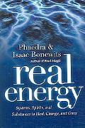 Real Energy Systems, Spirits, And Substances to Heal, Change, And Grow