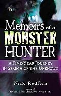 Memoirs of a Monster Hunter A Five-year Journey in Search of the Unknown