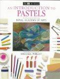 Introduction to Pastels - Michael Wright - Hardcover - 1st American ed