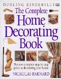 Complete Home Decorating Book: The New Complete Step-by-Step Guide to Decorating Your Home