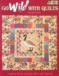 Go Wild with Quilts: Fourteen North American Birds and Animals - Margaret Rolfe - Paperback