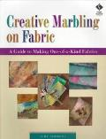Creative Marbling on Fabric; A Guide to Making One-of-A-Kind Fabrics - Judy Simmons - Hardcover