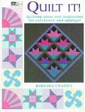 Quilt It! Quilting Ideas and Inspiration for Patchwork and Applique