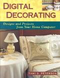 Digital Decorating Designs and Projects from Your Home Computer