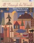 All Through the Woods Quilted Projects from the North Country