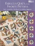 Fabulous Quilts from Favorite Patterns From Australian Patchwork & Quilting Magazine