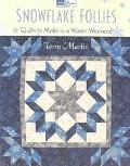 Snowflake Follies Quilts to Make in a Winter Weekend