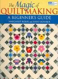 Magic of Quiltmaking A Beginners Guide