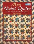 More Nickel Quilts 20 New Designs from 5-Inch Squares