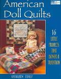 American Doll Quilts 16 Little Projects That Honor A Tradition