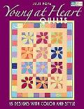 Young at Heart Quilts 15 Designs With Color and Style