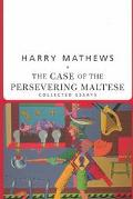 Case of the Persevering Maltese Collected Essays