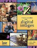 Teaching With Digital Images Acquire, Analyze, Create And Communicate