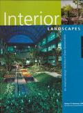 Interior Landscapes: An American Design Portfolio of Green Environments - Nelson R. Hammer -...