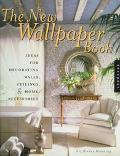 The New Wallpaper Book: Ideas for Decorating Walls, Ceilings, and Home Accessories