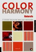 Color Harmony Naturals A Guidebook for Creating Great Color Combinations