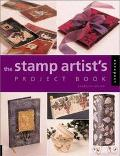 Stamp Artists Project Book 85 Projects to Make and Decorate
