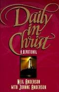 Daily in Christ : A Devotional - Neil T. Anderson - Hardcover