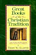 Great Books of the Christian Tradition: And Other Books That Have Shaped Our World - Terry W...