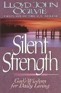 Silent Strength: God's Wisdom for Daily Living - Lloyd John Ogilvie - Paperback