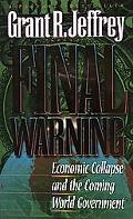 Final Warning: Economic Collapse and the Coming World Government