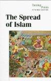 The Spread of Islam (Turning Points in World History)