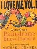 I Love Me S. Wordrow's Palindrome Encyclopedia