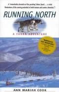 Running North A Yukon Adventure