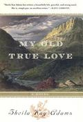 My Old True Love A Novel