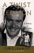 Twist of Lemmon A Tribute to My Father