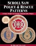 Scroll Saw Police & Rescue Patterns 89 Basic Designs for Creating Commemorative Plaques