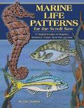 Marine Life Patterns for the Scroll Saw 57 Original Designs for Dolphins, Seahorses, Whales,...