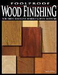 Foolproof Wood Finishing For Those Who Love to Build And Hate to Finish