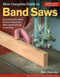Commonsense Guide to the Band Saw Everything You Need to Know About the Most Important Tool ...