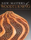 New Masters of Woodturning : Expanding the Boundaries of Wood Art