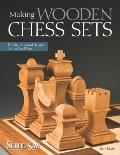 Wooden Chess Sets : 15 One-of-a-Kind Projects for the Scroll Saw
