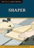 Shaper: The Tool Information You Need at Your Fingertips (Missing Shop Manual)