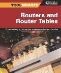 Routers and Router Tables: How to Choose and Use the Most Versatile Power Tool in the Worksh...