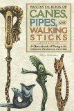 Fantastic Book of Canes, Pipes and Walking Sticks: 3rd Edition: A Sketch Book of Designs for...