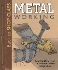 Metal Working : Real World Know-How You Wish You Learned in High School