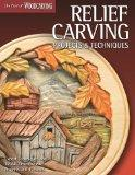 Relief Carving Projects & Techniques: Expert Techniques and 37 All-Time Favorite Projects & ...