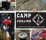 Camp Cooking: The Black Feather Guide: Eating Well in the Wild