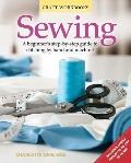 Sewing : A beginner's step-by-step guide to stitching by hand and Machine
